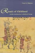Rituals of Childhood Jewish Acculturation in Medieval Europe