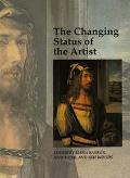 The Changing Status of the Artist (Art and Its Histories Series)