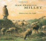 Drawn into the Light: Jean Francois Millet