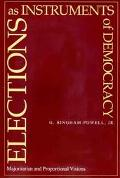 Elections As Instruments of Democracy Majoritarian and Proportional Visions
