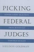 Picking Federal Judges Lower Court Selection from Roosevelt Through Reagan