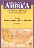 Shaping of America A Geographical Perspective on 500 Years of History  Transcontinental Amer...