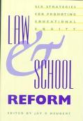 Law and School Reform Six Strategies for Promoting Educational Equity
