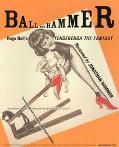 Ball and Hammer Hugo Ball's Tenderenda the Fantast