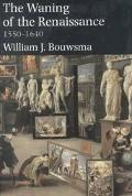 Waning of the Renaissance, 1550-1640