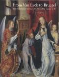 From Van Eyck to Bruegel Early Netherlandish Painting in the Metropolitan Museum of Art