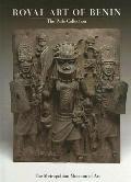 Royal Art of Benin The Perls Collection in the Metropolitan Museum of Art