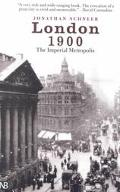 London 1900 The Imperial Metropolis