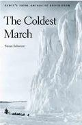 Coldest March Scott's Fatal Antarctic Expedition