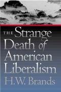 Strange Death of American Liberalism
