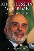 Contested Destiny The Life of King Hussein of Jordan