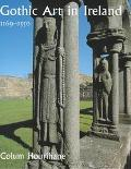 Gothic Art in Ireland, 1169-1550 Enduring Vitality