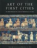 Art of the First Cities The Third Millennium B.C. from the Mediterranean to the Indus