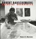Robert Rauschenberg Breaking Boundaries