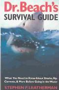 Dr. Beach's Survival Guide What You Need to Know About Sharks, Rip Currents, and More Before...