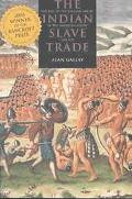 Indian Slave Trade The Rise of the English Empire in the American South, 1670-1717