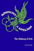 Dominance & Affection The Making Of Pets