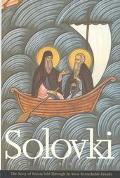 Solovki The Story of Russia Told Through Its Most Remarkable Islands