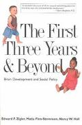 First Three Years & Beyond Brain Development and Social Policy