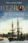 Fitzroy The Remarkable Story Of Darwin's Captain And The Invention Of The Weather Forecast