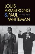 Louis Armstrong & Paul Whiteman Two Kings of Jazz