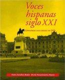 Voces hispanas siglo XXI: Entrevistas con autores en DVD (Yale Language Series) (v. 21)