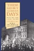 These Sad But Glorious Days Dispatches From Europe, 1846-1850