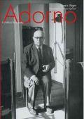 Adorno A Political Biography