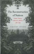 Reconstruction Of Nations Poland, Ukraine, Lithuania, Belarus, 1569-1999