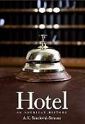 Hotel An American History