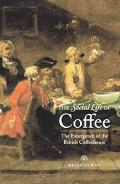 Social Life Of Coffee The Emergence Of The British Coffeehouse