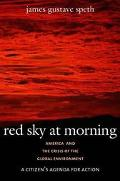 Red Sky at Morning America and the Crisis of the Global Environment