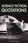 Science Fiction Quotations From The Inner Mind To The Outer Limits