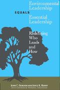 Environmental Leadership Equals Essential Leadership Redefining Who Leads And How