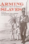Arming Slaves From Classical Times to the Modern Age