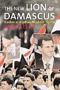 New Lion of Damascus Bashar Al-asad And Modern Syria