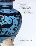 Raqqa Revisited Ceramics of Ayyubid Syria