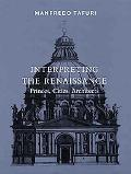 Interpreting the Renaissance Princes, Cities, Architects