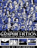 Anthology of Graphic Fiction, Cartoons & True Stories