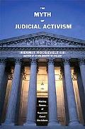 Myth of Judicial Activism Making Sense of Supreme Court Decisions