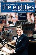 Eighties America in the Age of Reagan