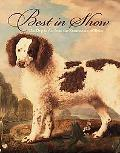 Best in Show The Dog in Art from the Renaissance to Today