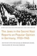 Jews in the Secret Nazi Reports on Popular Opinion in Germany, 1933-1945