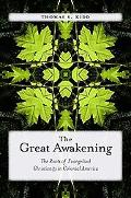 Awakenings The First Generation of Evangelical Christianity in America