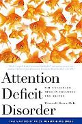 Attention Deficit Disorder The Unfocused Mind in Children And Adults