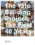 Yale Building Project The First 40 Years