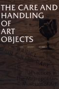 Care and Handling of Art Objects : Practices in the Metropolitan Museum of Art
