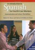 An Introduction to Spanish for Health Care Workers: Communication and Culture, Third Edition...