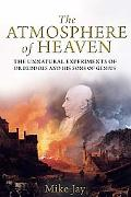 Atmosphere of Heaven: The Unnatural Experiments of Dr Beddoes and His Sons of Genius