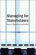 Managing for Stakeholders Survival, Reputation, and Success